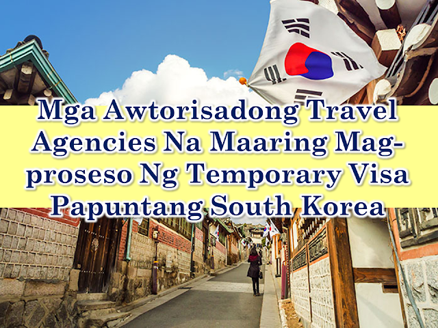 Authorized Travel Agencies For Processing Temporary Visas For South Korea