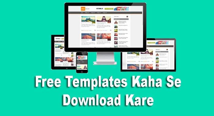 Blog Ke Liye Template Kaha Se Download Kare