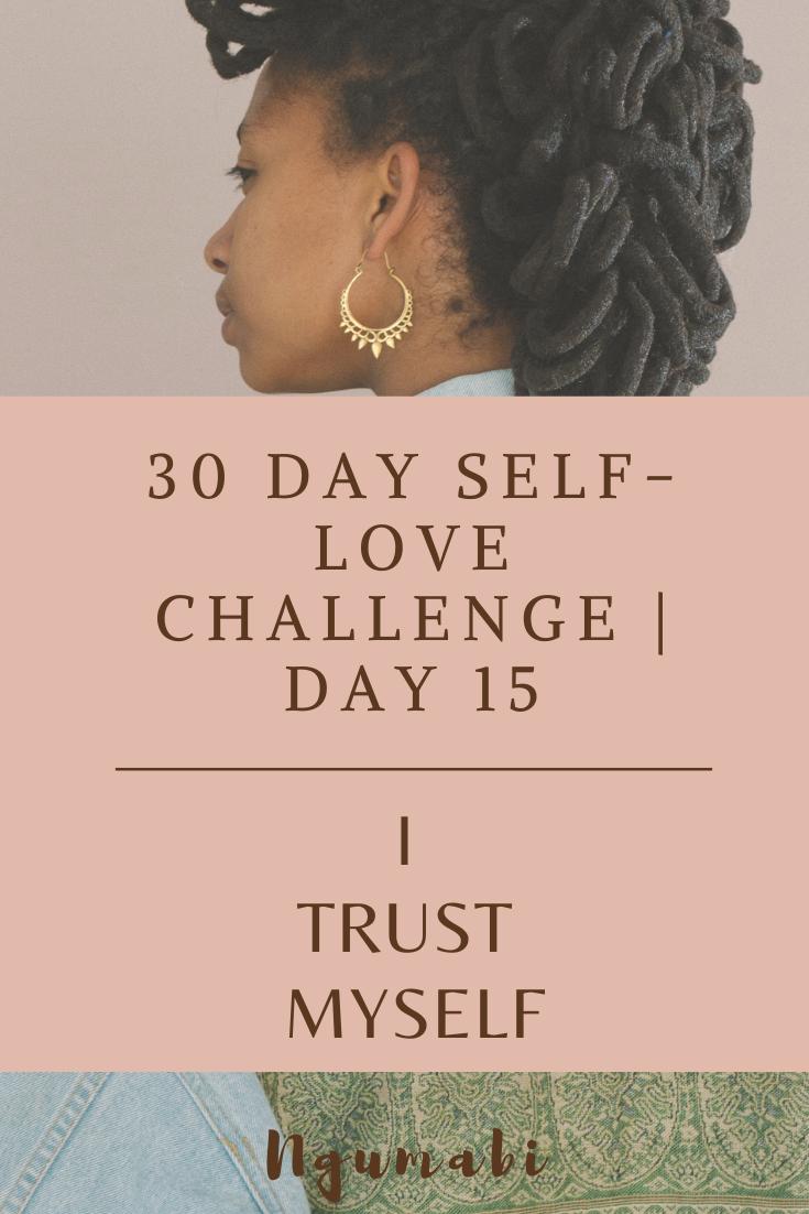 30 Day Self-love Challenge | Day 15 - I Trust Myself