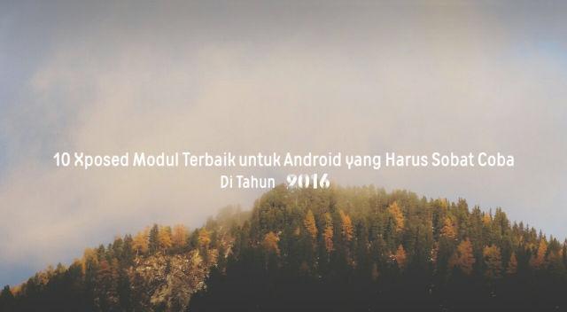 Ini Dia 10 Xposed Modul Terbaik untuk Android yang Harus Sobat Coba di Tahun 2016