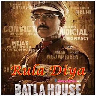 Rula Diya Song Lyrics Batla House [2019]