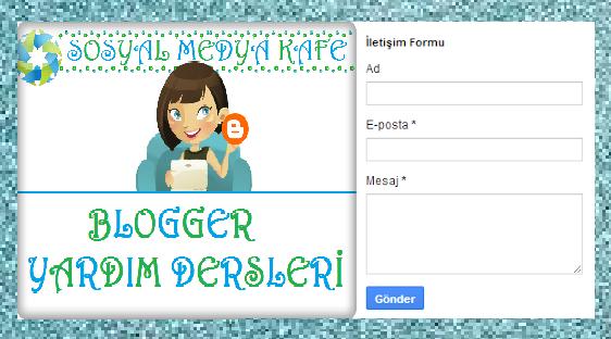 Blogger Resmi İletişim Gadgeti Ekleme Resimli Anlatım