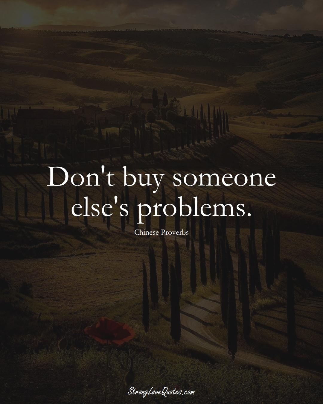 Don't buy someone else's problems. (Chinese Sayings);  #AsianSayings