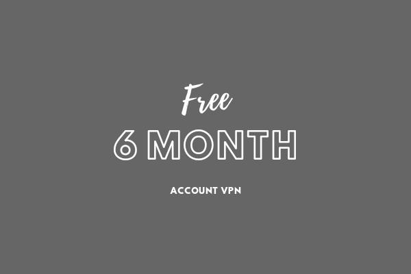 Gratis VPN 6 Bulan, Lengkap Dengan Tutorialnya