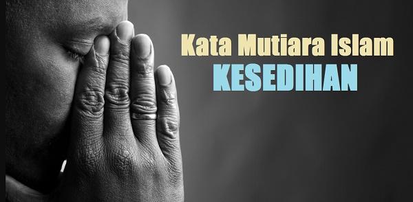 Kata Mutiara Islam Tentang Kesedihan