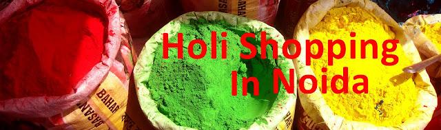 Noida Diary: Holi Shopping in Noida