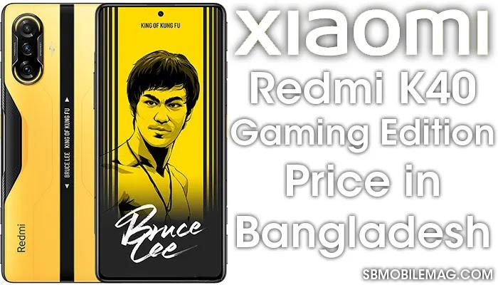 Xiaomi Redmi K40 Gaming Edition, Xiaomi Redmi K40 Gaming Edition Price, Xiaomi Redmi K40 Gaming Edition Price in Bangladesh