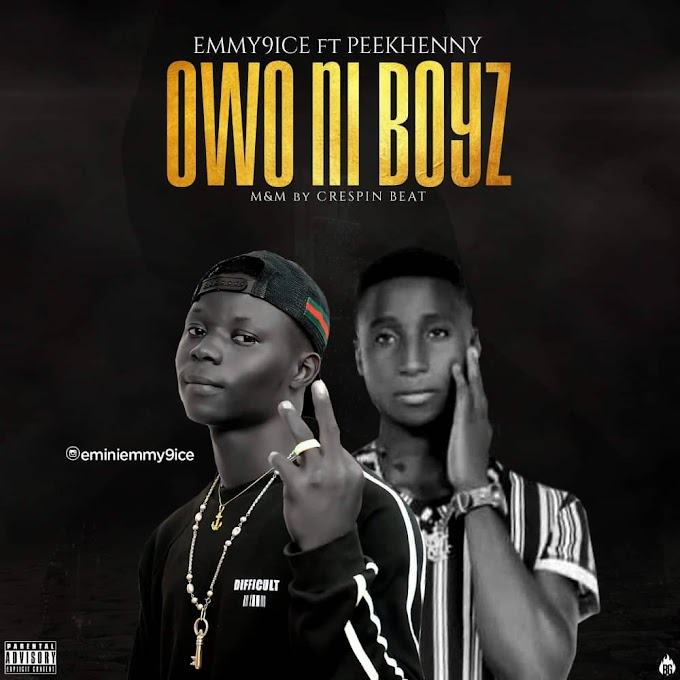 [Music] Emmy9ice Ft. Peekhenny  – OWO NI BOYZ