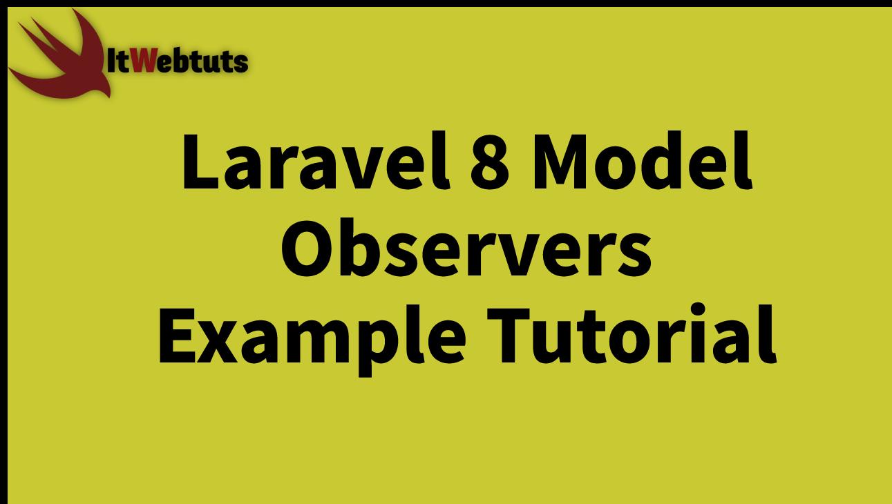 Laravel 8 Model Observers Example Tutorial