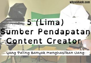 5 Sumber Pendapatan Content Creator