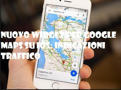 Nuovo widget Google Maps per iOS