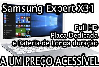 Notebook Samsung Expert X31 é bom, compensa comprar, vale a pena