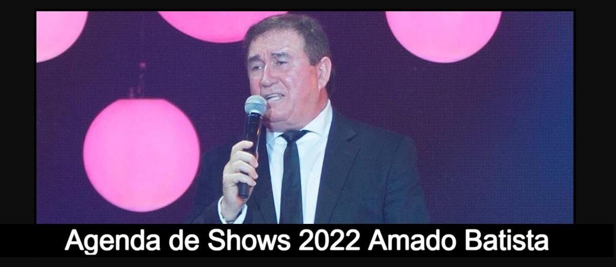 Agenda de Shows Amado Batista 2022 - Próximo Show