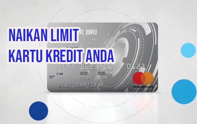 3 Cara Menaikan Limit Kartu Kredit BRI