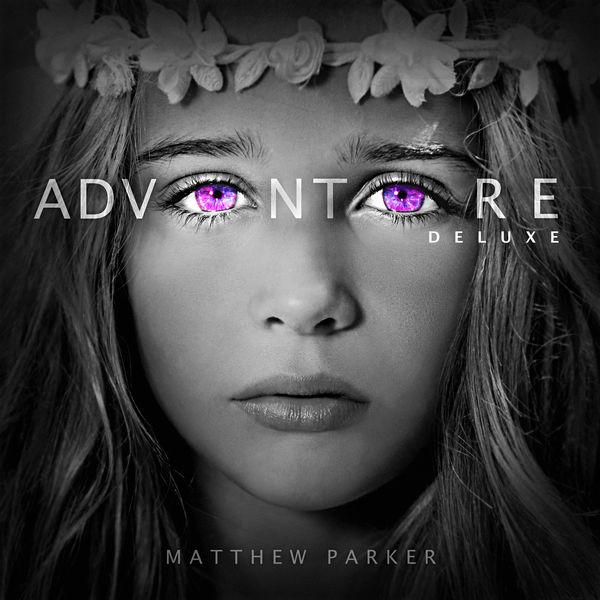 Matthew Parker – Adventure (Deluxe) 2016 (Exclusivo WC)