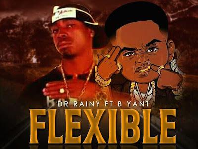 Dr. Rainy ft B Want - Flexible