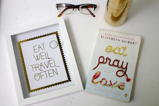 Stimulate Yo Mind: Eat, Pray, Love by Elizabeth Gilbert ~ le Noux Rejekt