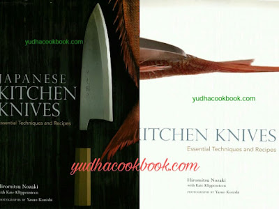 Download cookbook JAPANESE KITCHEN KNIVES - ESSENTIAL TECHNIQUES AND RECIPES