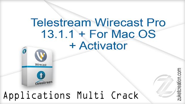 Telestream Wirecast Pro 13.1.1 + For Mac OS + Activator