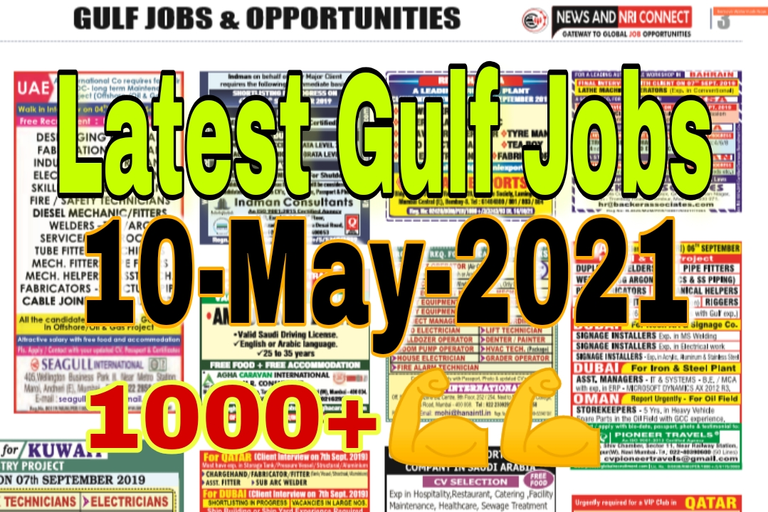 Gulf Jobs Vacancy Today 10 May 2021 Assignment Abroad Nriconnect Work To Gulf