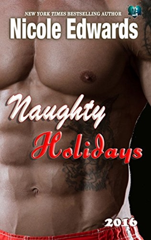 Naughty Holidays 2016 (Nicole Edwards)