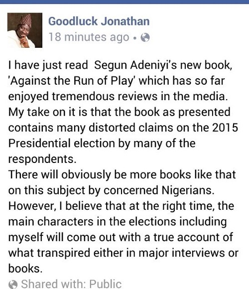 Ghen Ghen! Goodluck Jonathan Finally Reacts to Segun Adeniyi's Book, 'Against The Run Of Play'