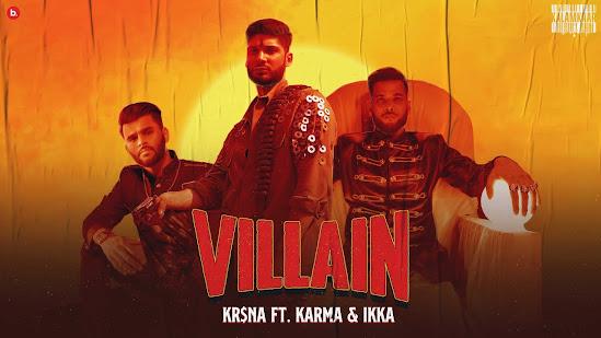 KR$NA Ft. Karma & IKKA - Villain Song Lyrics | Lyrics Planet