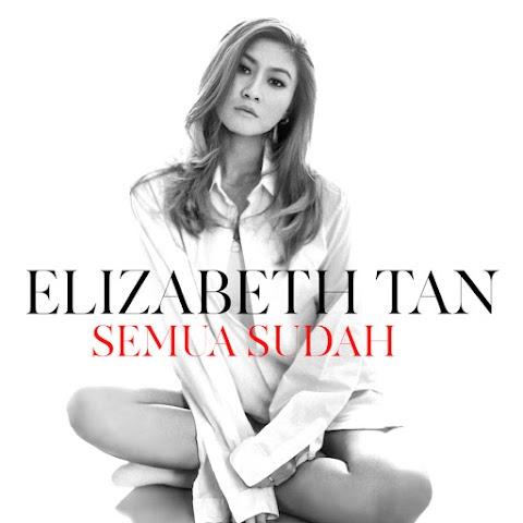 Elizabeth Tan - Semua Sudah MP3