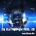 DJ DA Remix Vol 01 | Song Remix 2017