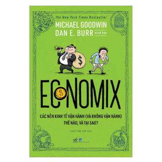 Economix - Các Nền Kinh Tế Vận Hành (Và Không Vận Hành) Thế Nào Và Tại Sao? Economix - Các Nền Kinh Tế Vận Hành (Và Không Vận Hành) Thế Nào Và Tại Sao?ebook PDF EPUB AWZ3 PRC MOBI