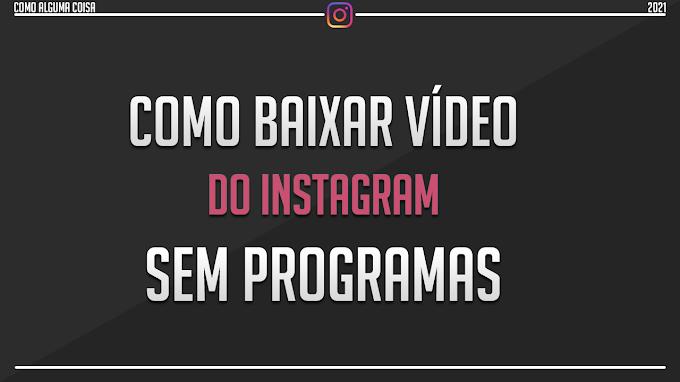 Como baixar vídeo do Instagram sem programas