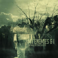 My Enemies & I - 2012 - We Will Become Ghosts [EP]