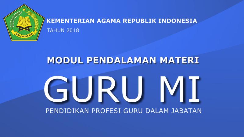 Modul Pendalaman Materi PPG Guru MI Kementerian Agama
