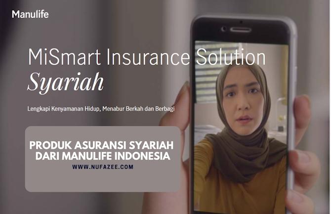 MiSmart Insurance Solution Syariah, Produk Asuransi Syariah dari Manulife Indonesia