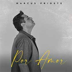 Por Amor - Marcus Prioste