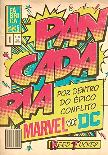 Pancadaria Por dentro do épico conflito Marvel vs DC - Reed Tucker