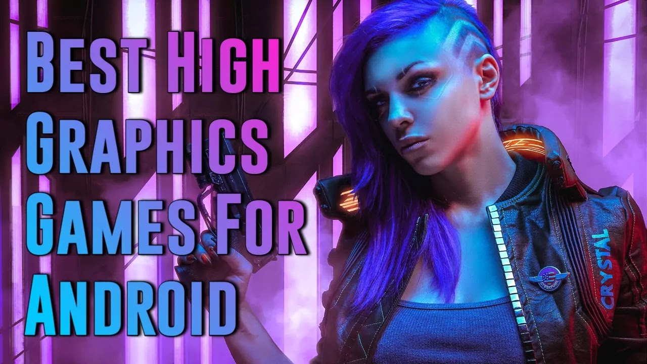 Best Graphics Game For Android - High Graphics Android Games List