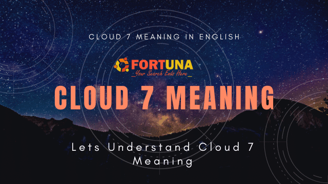 Cloud 7 Meaning