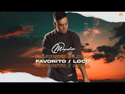 MIGUELITO - FAVORITO - LOCO MP3 DESCARGAR