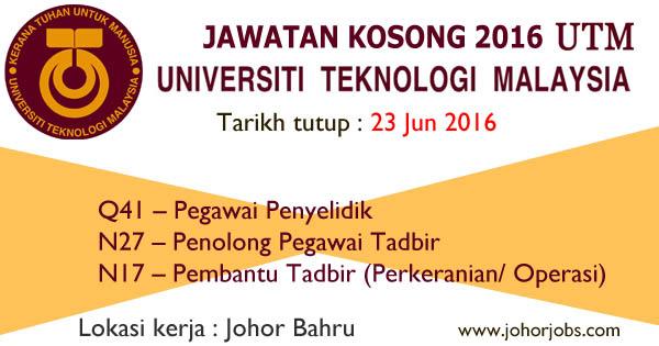 Jawatan Kosong Universiti Teknologi Malaysia Terkini Jun 2016