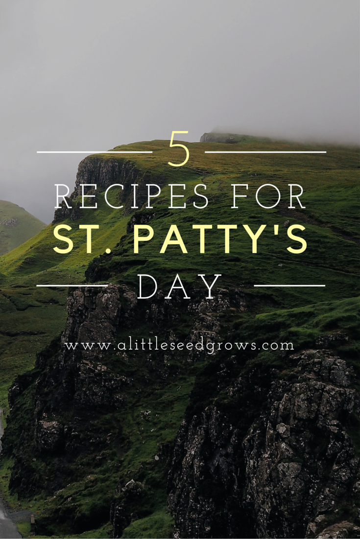 5 St. Patrick's Day Recipes at A Little Seed Grows Blog
