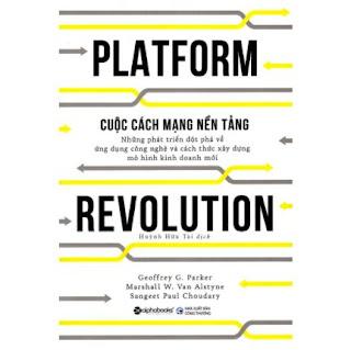 Sách Hay Về Cuộc Cách Mạng Thay Đổi Nền Tảng Khởi Nghiệp Trên Toàn Thế Giới: Cuộc Cách Mạng Nền Tảng - Platform Revolution; Tặng Sổ Tay Giá Trị (Khổ A6 Dày 200 Trang) vebook PDF-EPUB-AWZ3-PRC-MOBI