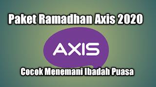 Paket Ramadhan Axis 2020 Cocok Menemani Ibadah Puasa