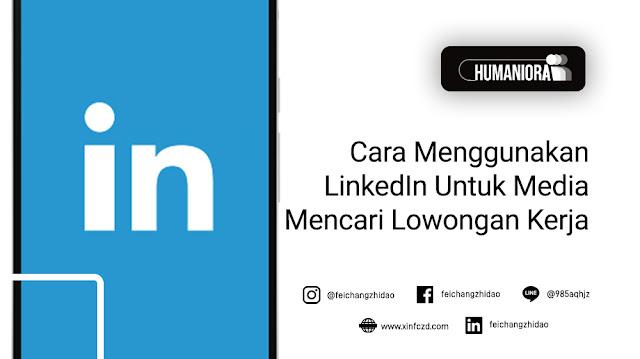 Cara Menggunakan LinkedIn Untuk Media Mencari Lowongan Kerja
