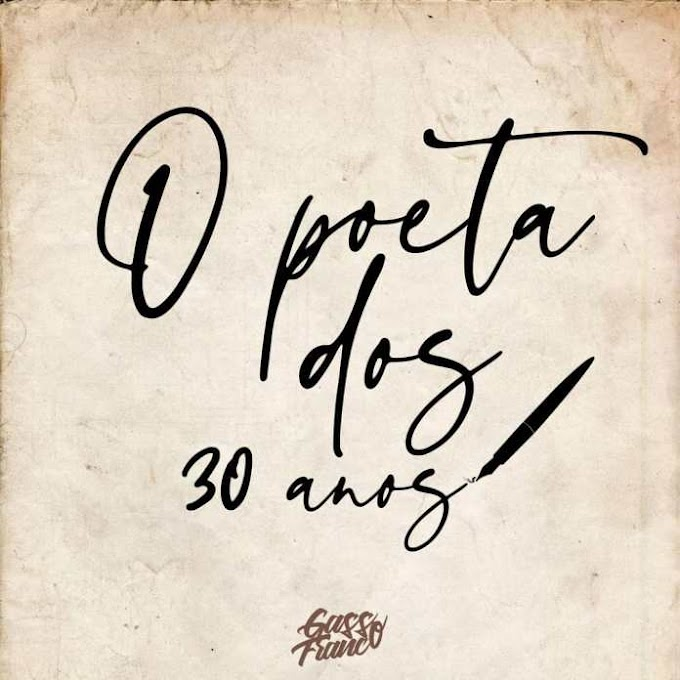 GASSO FRANCO – O POETA DOS 30 [DOWNLOAD ÁLBUM]