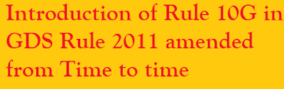 Introduction of Rule 10G in GDS Rule 2011 amended from Time to time