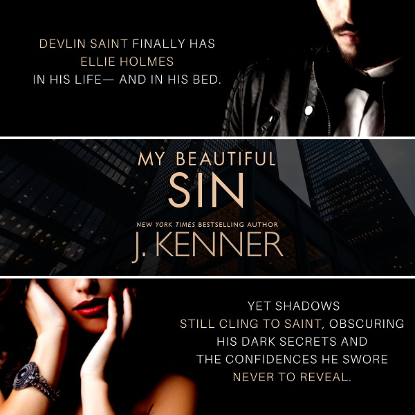 Devlin Saint finally has Ellie Holmes in his life—and in his bed. Yet shadows still cling to Saint, obscuring his dark secrets and the confidences he swore never to reveal.
