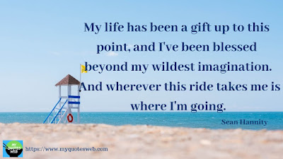 My Life Quotes - My life has been a gift