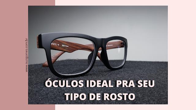 Como escolher o óculos de grau  ideal para o seu rosto ?