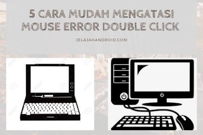 5 Cara Mengatasi Mouse Error Double Click Mudah